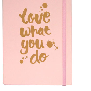 NOTE BOOK - Love What You Do