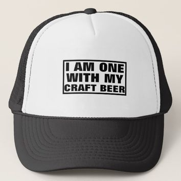 I AM ONE WITH MY CRAFT BEER TRUCKER HAT