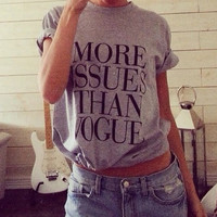 more issues than VOGUE text fashion chanel vuitton year tshirt high fashion white tshirt unisex ysl celebrity style from DOES IT EVEN MATTER