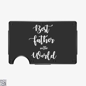Best Father In The World, Father's Day Metal Wallet