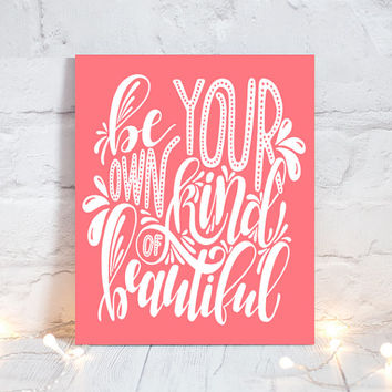 WALL ART QUOTE - Be Your Own Kind of Beautiful - Girl Quote - Inspirational Quote-Motivational Quote-Typography Decor-Single Canvas or Print