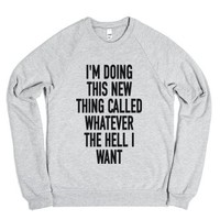 I Do Whatever the Hell I Want-Unisex Heather Grey Sweatshirt