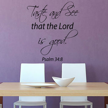 Kitchen Wall Decal Quote Taste and See that the Lord is Good Psalm 34 Vinyl Sticker Family Art Mural Interior Design Dining Room Decor KI84