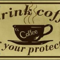 I Drink Coffee for Your Protection Decorative Sign Tag License Plate