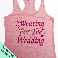 Sweating For The Wedding Bride Burnout Tank Razor back heart dress top S - 2XL FREE SHIPPING