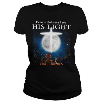 Snoopy Charlie Brown Event In Darkness I See His Light Shirt Ladies Tee