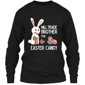 Cute Easter Will Trade Brother for Candy Kids Shirt LS Ultra Cotton Tshirt