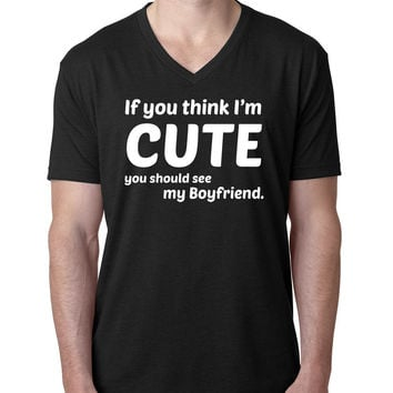 If you think I'm cute you should see my boyfriend V Neck T Shirt