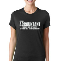 I'm An Accountant, I'm Never Wrong