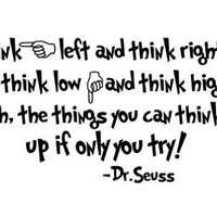 Quote It! - Dr. Seuss Think Left and Think Right and Think Low and Think High Dr Seuss Quote Vinyl Wall Quote, Wall Art Vinyl Decals Stickers Love Kids Bedroom