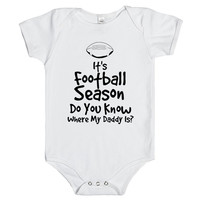 it's football season do you know where my daddy is?