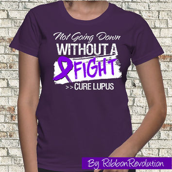 Not Going Down Cure Lupus Shirts