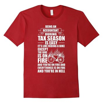 Accountant During Tax Season Bike on Fire Funny T-Shirt
