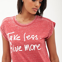 Take Less, Give More Tee