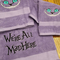CHESHIRE CAT TOWEL Set BaTH 3Pc SeT - We're All Mad Here!  EMBROiDERED BOUTiQUE UniQue Designs by Sugarbear