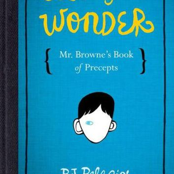 365 Days of Wonder: Mr. Browne's Book of Precepts by R. J. Palacio  (Hardcover)