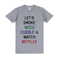 Smoke Weed, Cuddle and Netflix