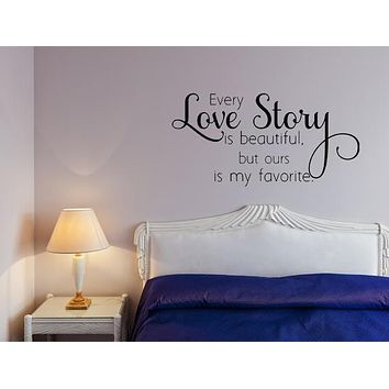Every Love Story Bedroom Wall Quote
