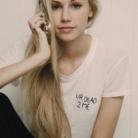 UR DEAD 2 ME EMBROIDERY TOP