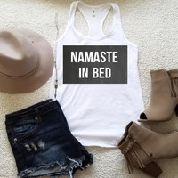 Namaste in bed tank top for tween girls, teen girls, and ladies funny graphic yoga shirt gift