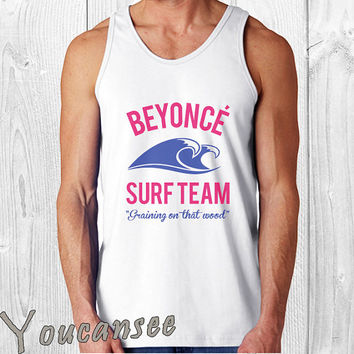 Beyonce Surf- men tank top ---print screen tank top for men, Awesome tank top for Man,Size S --- 3XL