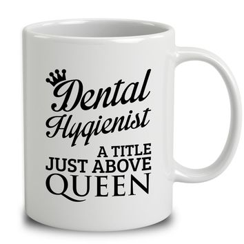 Dental Hygienist A Title Just Above Queen