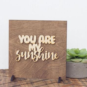 """You Are My Sunshine"" - Wooden Display Sign"