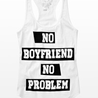 """No Boyfriend No Problems"" Tank - Graphic Tees  - Garage"