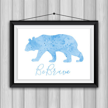 Be Brave Bear Fine Art Print. Nursery decor, boy, girl, blue, 8x10 and larger wall decor, great gift idea. Watercolor background.