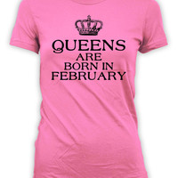 Personalized Birthday Gift Ideas For Her February Birthday Present Bday T Shirt Custom TShirt Queens Are Born In February Ladies Tee - BG295