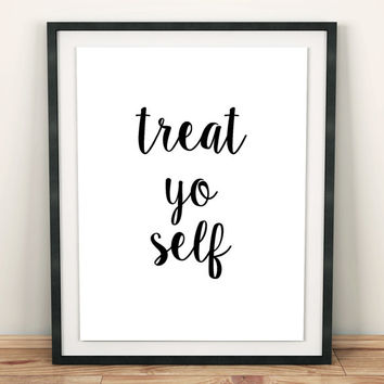 Treat Yo Self print digital poster Yo poster Treat Yo Self sign Treat Yo Self Printable Art parks and rec quote ink art ink print ink poster