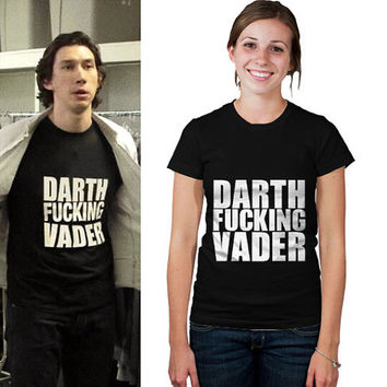 Women's Darth F**king Vader T-shirt - Sizes S M L XL XXL - Black - As worn by Adam Driver AKA Kylo Ren - Star wars the force awakens