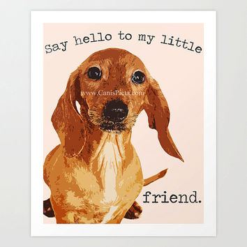 "Dachshund ""Say Hello to My Little Friend"" Pop Art Print 8x9 Puppy Pet Dog Photography Photograph Scarface Quote Neutral Wall Art Home Decor"