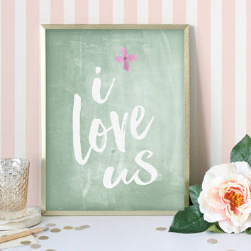 Printable Women Gift, I Love Us, Printable Quotes for Women, Printable Word Art, Inspirational Quote, Printable Love Quote, Instant Download
