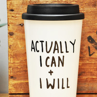Actually I Can 16 oz. Insulated Travel Tumbler Mug