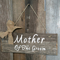 Wedding Sign - Mother of the Groom, Hanging Chair Sign, Rustic, Wooden, Reclaimed Lumber, Burlap Accent