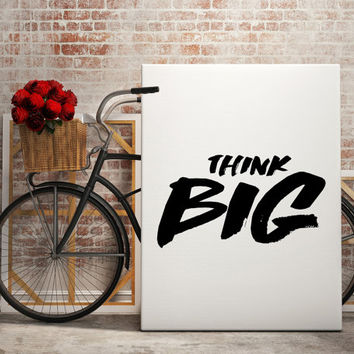 Typographic Print ''Think Big''  Poster Art Office Decor Inspirational Quote Motivational aRT Scandinavian Print Minimal Art Wall Art Decor