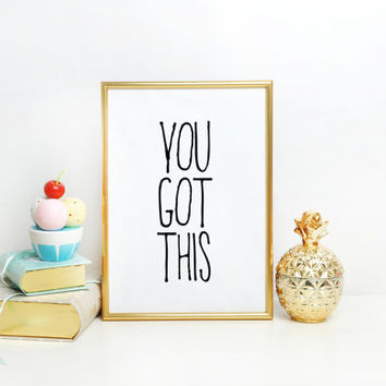 Quote Printable, Office Decor, Inspirational Quote,Printable,You Got This, Inspirational Printable, Printable Wall Art,Motivational Print