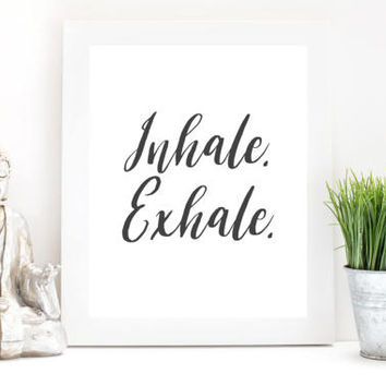 """Inspirational Printable- """"Inhale. Exhale."""" - Digital Download, Printable Art, Motivational Art, Quote Art, Quote Print"""