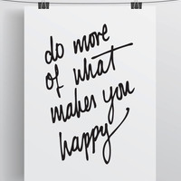 Do More Of What Makes You Happy - hand lettered inspiration print *Special Offer* #WednesdayWisdom