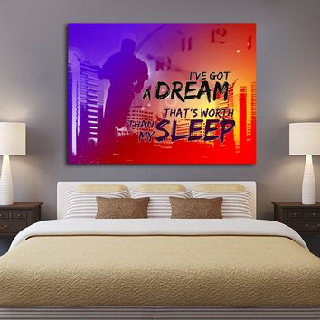 I've Got A Dream That's Worth More Than My Sleep Canvas Wall Art (Wood Frame Ready To Hang)