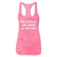 Gym Tank Womens Workout Tank She Believed She Could Burnout Racerback Gym Tank Work Out Clothes #gymshirt