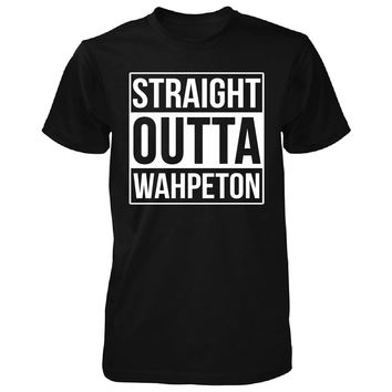 Straight Outta Wahpeton City. Cool Gift - Unisex Tshirt