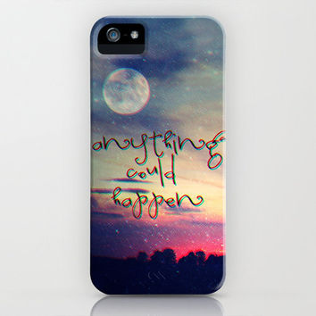 Anything could happen iPhone Case by M✿nika  Strigel	  iPhone 3G + 3GS # 4 + 4S + 5