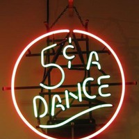 5 Cent A Dance Neon Sign