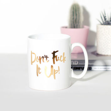 Don't Fck It Up Mug | FIREBOX