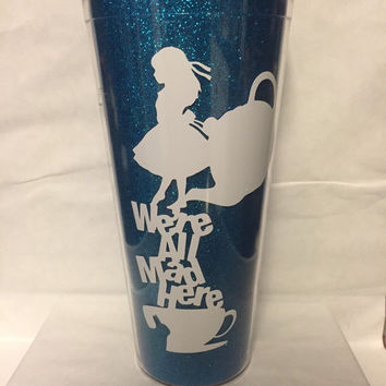 We are all mad here glitter tumbler inspired by Alice in Wonderland