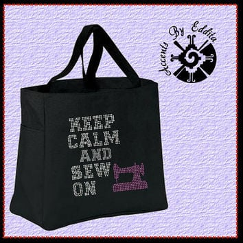 Rhinestone Tote Bag (your choice of color) Keep Calm and SEW ON with Sewing Machine Great for all Seamstresses