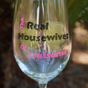 Custom Real Housewives Wine Glass -  Hand Painted Wine Glass