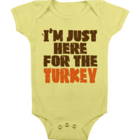 FUNNY THANKSGIVING Onesuit JUST HERE FOR TURKEY Onesuit FUNNY Onesuit FUNNY BABY Onesuit BABY STUFF BABY CLOTHES CUSTOM BABY CLOTHES BABY SHOWER GIFTS